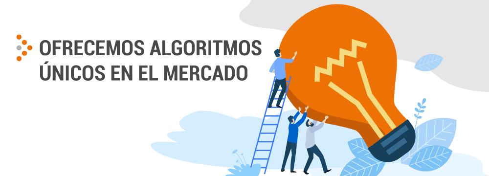 OFRECEMOS ALGORITMOS ÚNICOS EN EL MERCADO